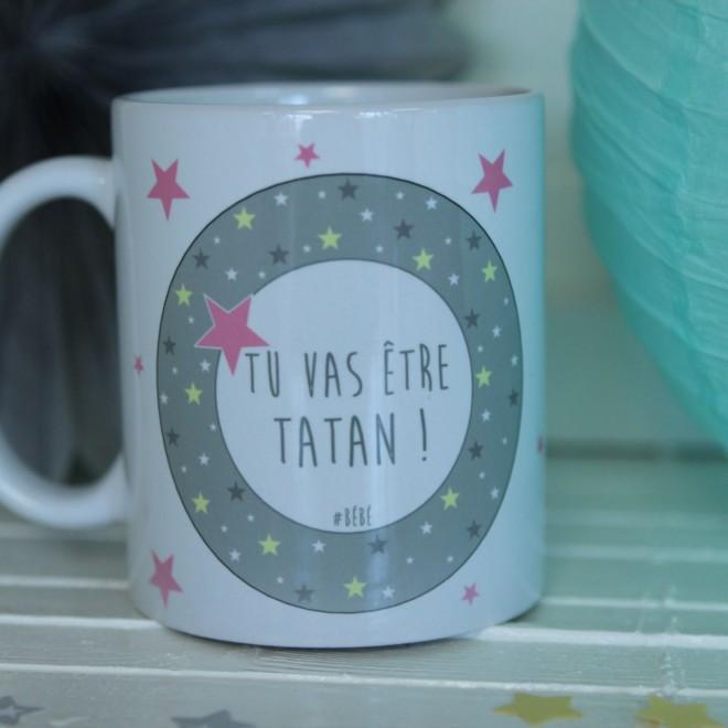 """Mug """"Tu vas être Tatan"""" étoiles bordure fille"""