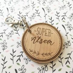 """Porte Clé en bois """"Super Atsem"""""""