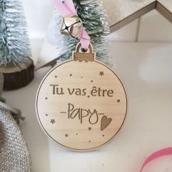 """Boule de Noël """"Tu vas être papy"""" coeur"""