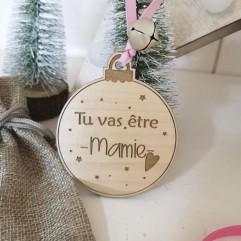 """Boule de Noël """"Tu vas être mamie"""" coeur"""